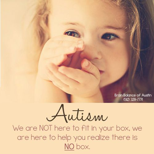 Autism quote, we are not here to fill in your box, we are here to help you realize there is no box. #autismawareness