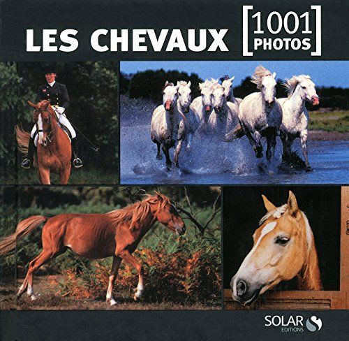 Telecharger Les Chevaux En 1001 Photos Ne Pdf Par Collectif Telecharger Votre Fichier Ebook Maintenant Animals Ebook Books Online