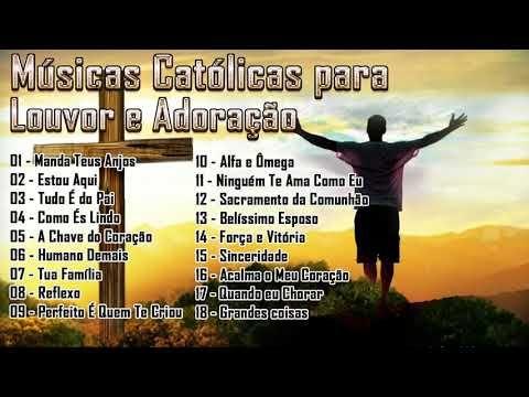 Musicas Catolicas Para Louvor E Adoracao Louvores De Adoracao