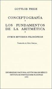 Conceptografía / Los fundamentos de la aritmética / Otros estudios filosóficos | Instituto de Investigaciones Filosóficas