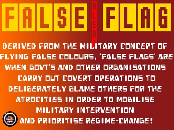 "False Flags. Used to open covert, corrupt and fraudulent ""investigations"" while simultaneously destroying a target(s) socially, financially, psychologically and physically. A false flag = public justification for theft, kidnapping, terror, illegal surveillance, rape, humiliation, torture and murder.:"
