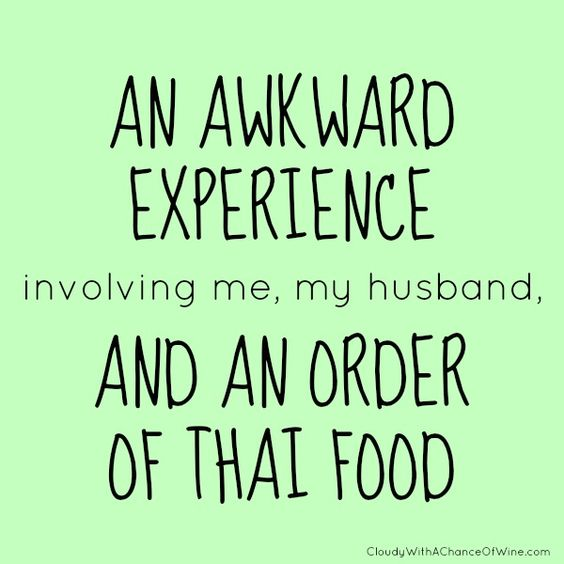 A funny but awkward experience involving me, my husband, and an order of Thai food - Cloudy, With a Chance of Wine