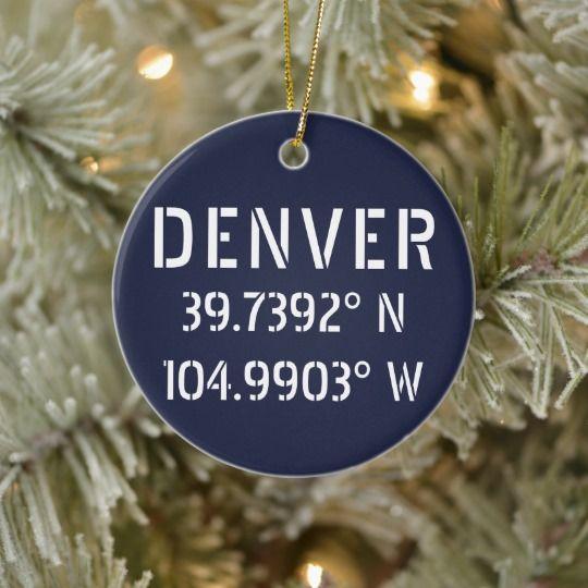denver latitude longitude personalized ceramic ornament zazzle com latitude longitude ceramic ornaments custom holiday card pinterest