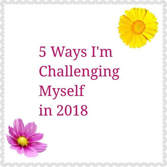5 Ways I'm Challenging Myself This Year
