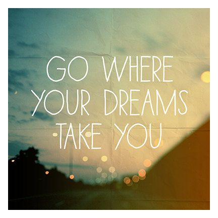 Original Fine Art Photograph    Title: Go Where Your Dreams Take You    All photographs are printed on Kodak Endura Professional photographic paper: