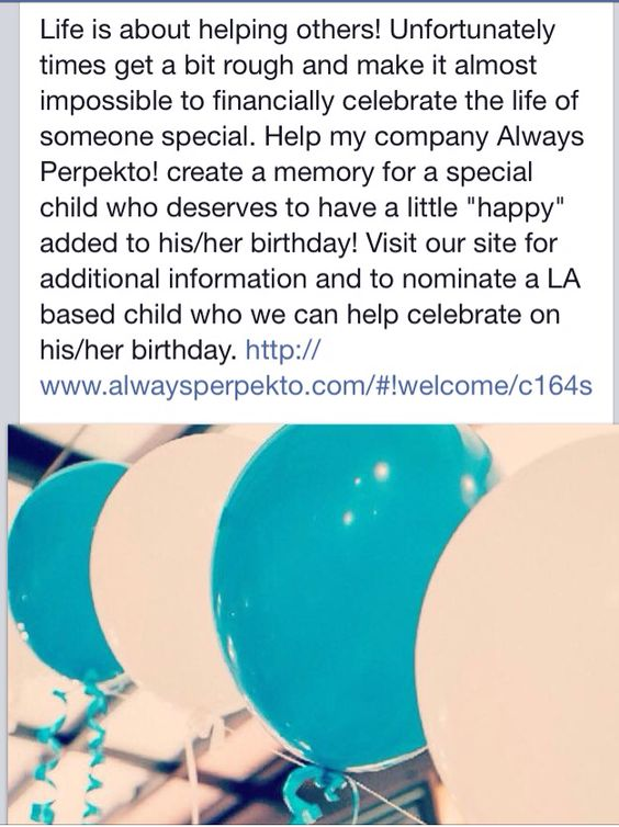 Do you know anyone in the LA area who may not be able to afford to celebrate their child's birthday?  We get it!  We all experience tough times whether it's a loss of employment, unexpected medical expenses, struggling single parent or the finances just aren't there.  Always Perpekto! Would love to help make it a bit easier for the family.  Visit our site www.alwaysperpekto.com and find out how you can help celebrate a child's life.