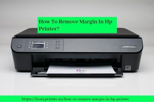 How To Remove Margin In Hp Printer Hp Printer Printer Deskjet Printer