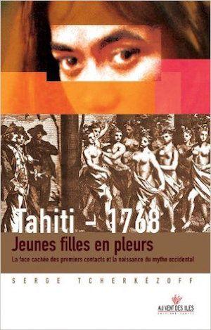 Tahiti 1768. Jeunes filles en pleurs - Serge Tcherkezoff