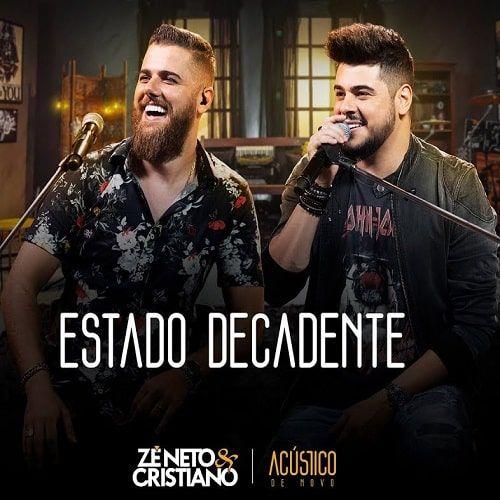 Estado Decadente Acustico Ze Neto E Cristiano 2019 Ouvir