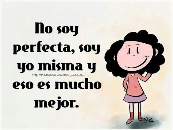 no soy perfecta, soy yo misma