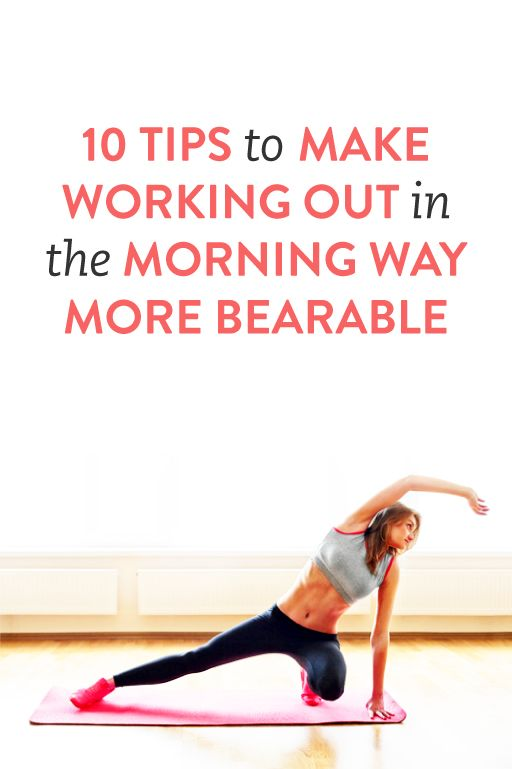 10 Tips to Make Working Out in the Morning Way More Bearable