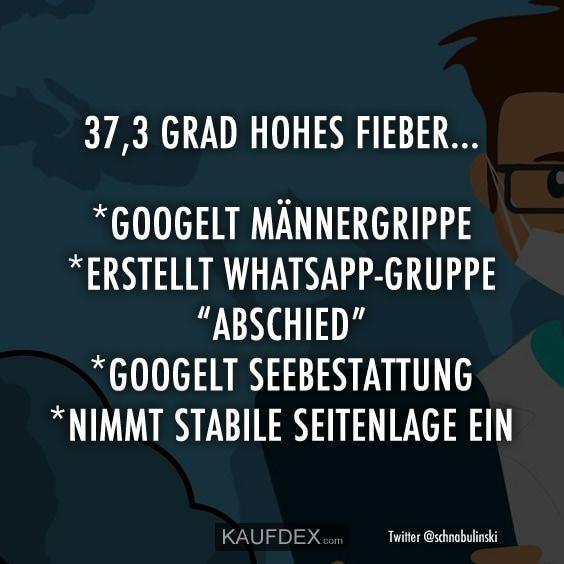 37 3 Grad Hohes Fieber Googelt Mannergrippe Erstellt Kaufdex Manner Grippe Lustig Witze