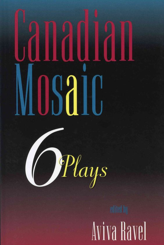Canadian Mosaic: 6 Plays
