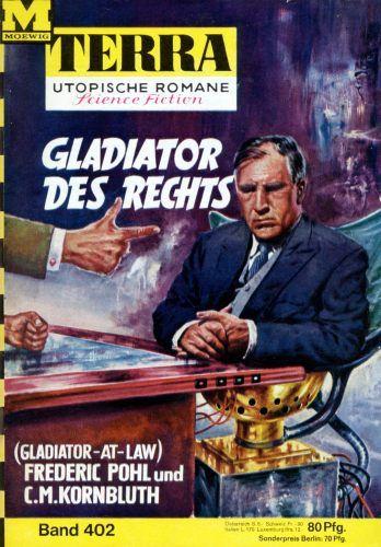Terra SF 402 Gladiator des Rechts GLADIATOR AT LAW  Frederik Pohl  Cyril M. Kornbluth  Titelbild 1. Auflage:  Johnny Bruck