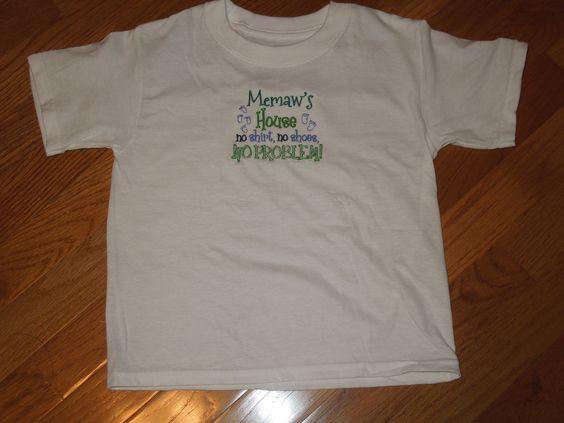Tshirt Memaw's House No Shirt No Shoes No Problem by NANAsDesign, $17.50