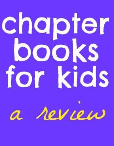 chapter books for kids... review