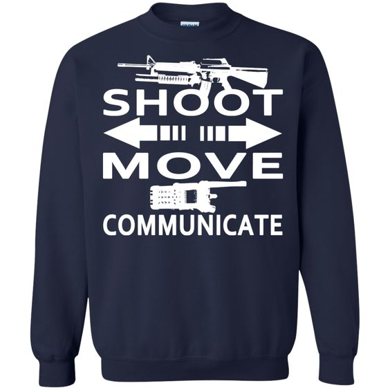 Shoot Move Communicate Sweatshirts
