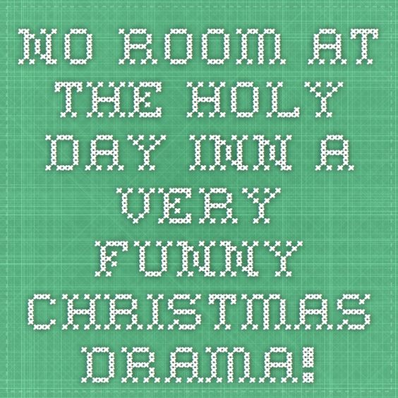 No Room At The Holy Day Inn-- A Very Funny Christmas Drama!
