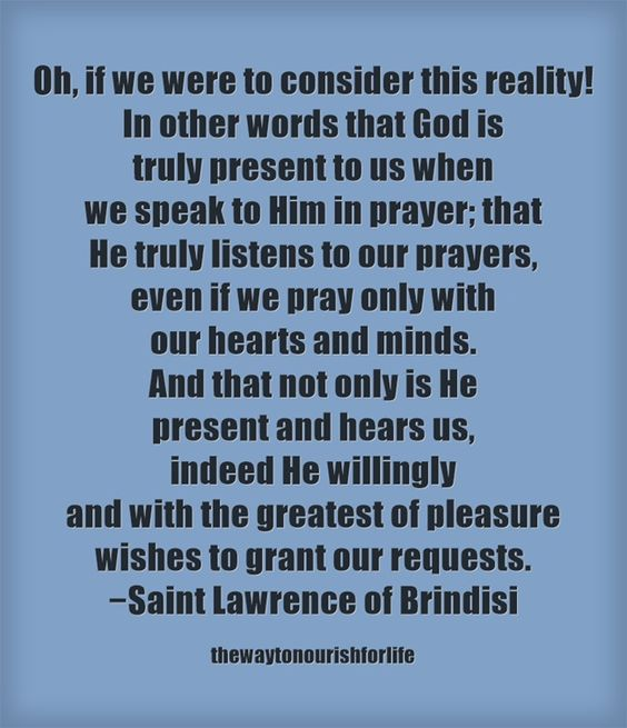 Pray always! And may Saint Lawrence of Brindisi (1559-1619), doctor of the Church, with Feast-day of July 21st, pray for us.: