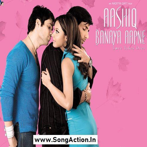 Aashiq Banaya Aapne Movie Songs Starring Emraanhashmi Sonusood Tanushreedutta Navinnischol Music B Mp3 Song Download Songs Mp3 Song
