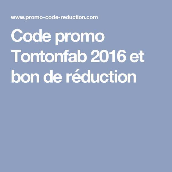 Code promo Tontonfab 2016 et bon de réduction