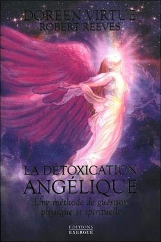 Obtenir Le Livre La Detoxication Angelique Une Methode De Guerison Physique Et Spirituelle De Do Doreen Virtue Ebook Pdf Ebook