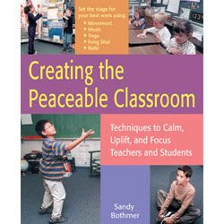 Creating the Peaceable classroom for teachers and students