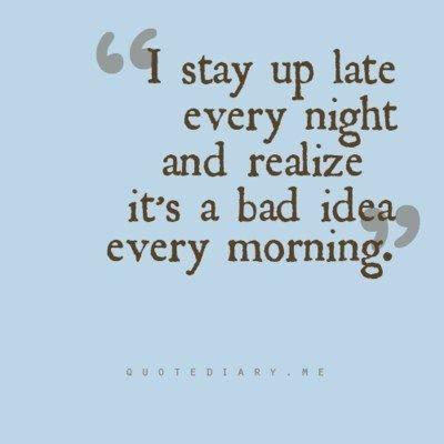 too funny! funny-stuff: Bad Idea, Truth, My Life, So True, Night Owl, Totally Me, True Stories, Single Night