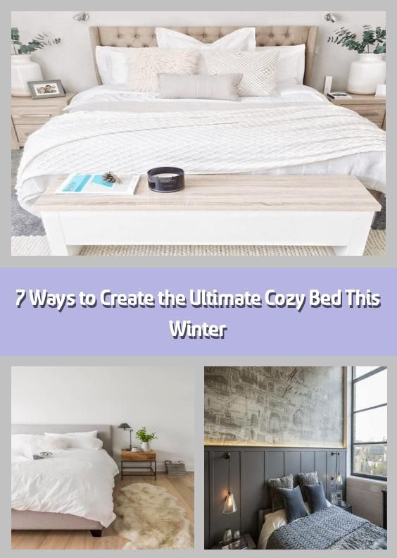 7 Ways To Create The Ultimate Cozy Bed This Winter In 2020