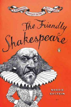 Catalog - The friendly Shakespeare : a thoroughly painless guide to the best of the bard