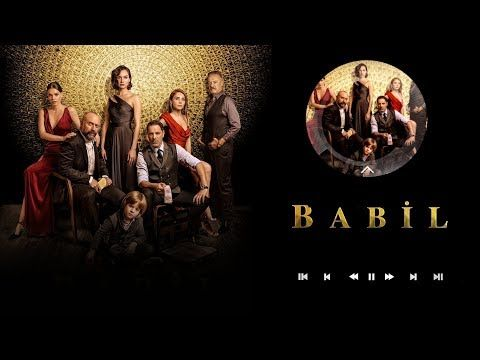 Babil Dizi Muzikleri Huzun Youtube Muzik Yeni Muzik Insan