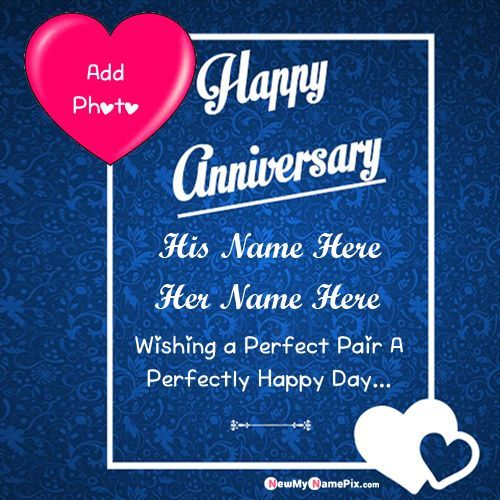 Anniversary Wishes Card With Couple Name And Photo Frame Create Image Happy Birthday Wishes Photos Anniversary Greeting Cards Anniversary Greetings