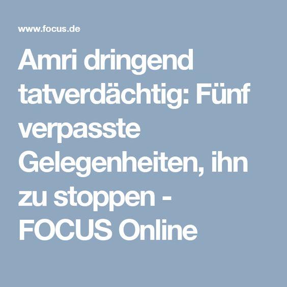 Amri dringend tatverdächtig: Fünf verpasste Gelegenheiten, ihn zu stoppen - FOCUS Online
