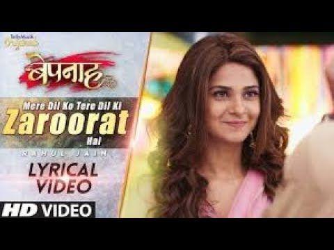 Bepannah Mere Dil Ko Tere Dil Ki Zaroorat Hai Rahul Jain Lyrical V Lyrics Songs Youtube