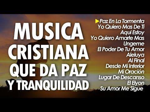 1 Hora Musica Cristiana Que Te Llenan De Paz Y Tranquilidad L Alabanzas Cristianas 201 Youtube Musica Cristiana Musica Cristiana Para Escuchar Musica Cristiana