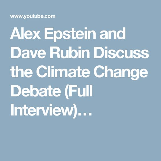 Alex Epstein and Dave Rubin Discuss the Climate Change Debate (Full Interview)…