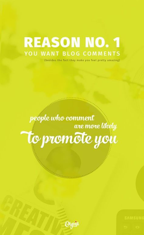 Why you want more blog comments: People who comment on your blog are more likely to promote you. olyvia.co/...