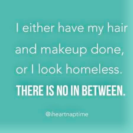 There's no in-between when it comes to looking ready vs looking homeless for me!