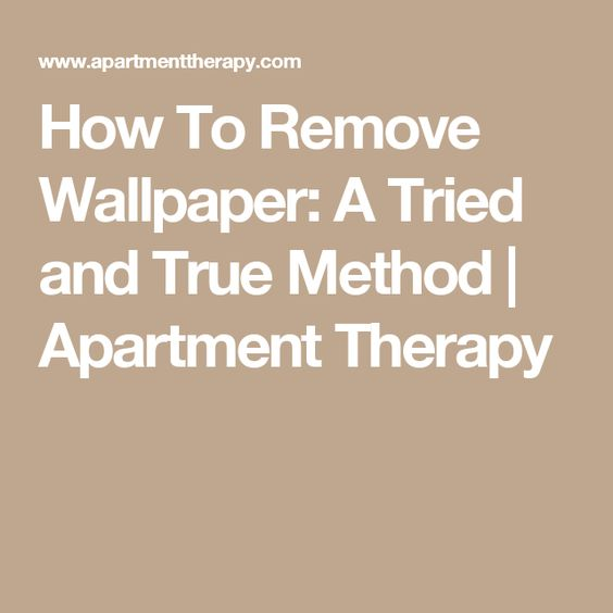 How To Remove Wallpaper: A Tried and True Method   Apartment Therapy