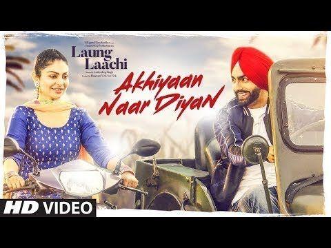 Akhiyaan Naar Diyaan Laung Laachi Ammy Virk Mannat Noor Neeru Bajwa Mp3 Song Download Ammy Virk Mp3 Song