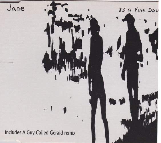 JANE: It's A Fine Day / Of All - Leaves Were Falling / It's A Fine Day (A Guy Called Gerald) (1993 - originally released 1983)