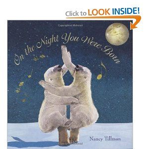On the Night You Were Born.  I weep a little every time I read this to Giuliana.