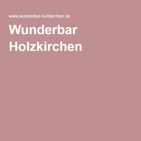 Wunderbar Holzkirchen Mnichov Pinterest - holzkchen