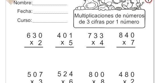 Ejercicios De Multiplicaciones De Números De 3 Cifras Por Un Número Para Que Hacer En El Cole O En Casa Con Es Multiplicacion Cursillo Ejercicios