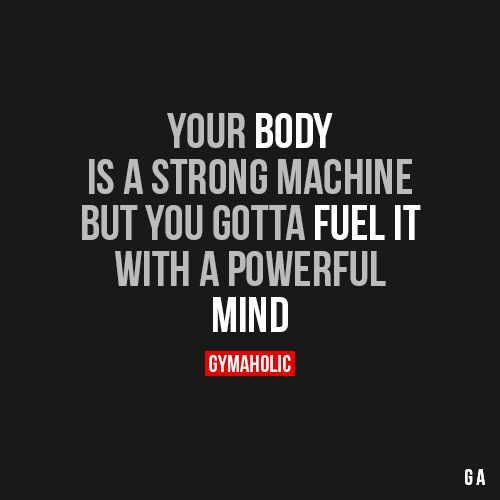 Your Body Is A Strong Machine: