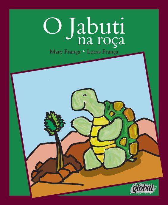 O Jabuti na Roça - Mary França e Lucas França - Editora Global - Informações e Sinopse: http://goo.gl/DojIvB