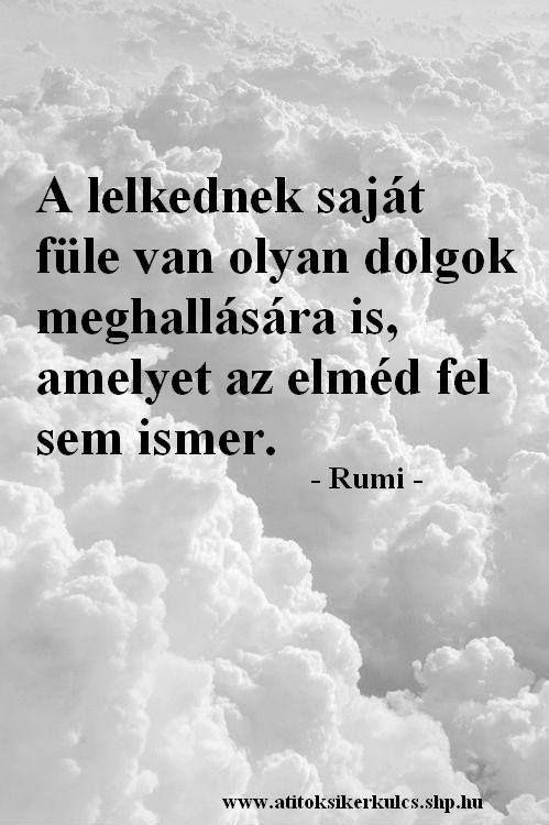 idézetek lélekről Dzsalál ad Dín Rúmí idézetek | Hungarian quotes, Inspirational