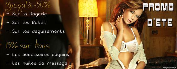 Les promos d'été sur la lingerie sexy, les tenues de soirée, les bas & collants, les déguisements coquins, les huiles de massage et accessoires sur www.lingerie-secrete.fr