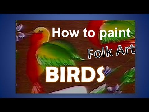 Folk Art: BIRDS - PASSARINHOS. Pintura gestual. - YouTube