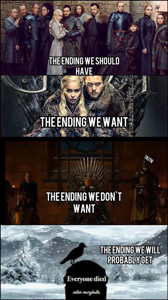 GoT ending: a happily ever after, or an all in fight to the death? Game of Thrones. Memes. Love it cool and geeky!